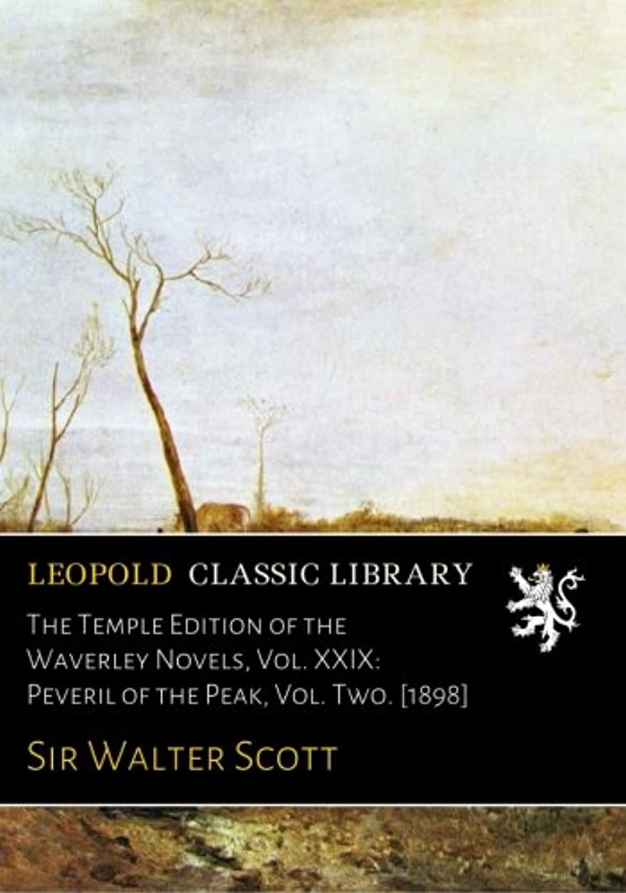 ビリー不器用ゆるいThe Temple Edition of the Waverley Novels, Vol. XXIX: Peveril of the Peak, Vol. Two. [1898]