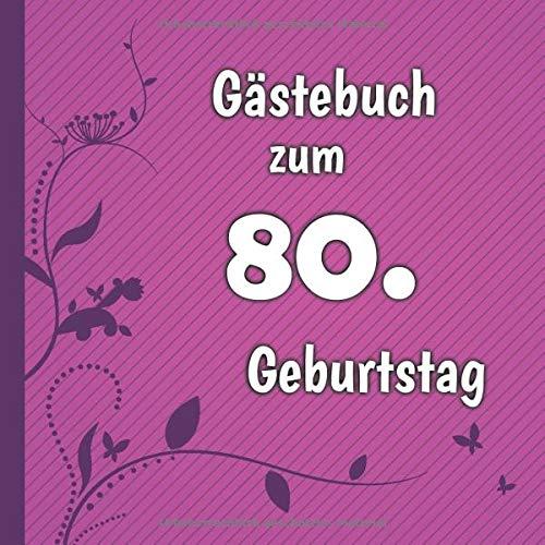 Gästebuch zum 80. Geburtstag: Gästebuch in Pink Lila und Weiß für bis zu 50 Gäste | Zum...