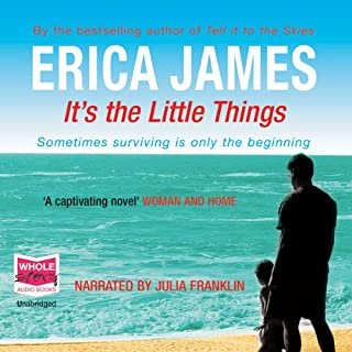 It's the Little Things                   By:                                                                                                                                 Erica James                               Narrated by:                                                                                                                                 Julia Franklin                      Length: 14 hrs and 51 mins     77 ratings     Overall 4.4