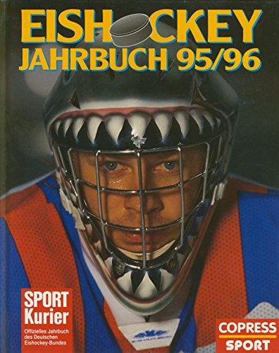 Eishockey-Jahrbuch 95/96: Offizielles Jahrbuch des Deutschen Eishockey-Bundes