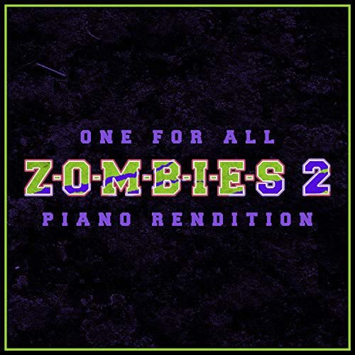 One For All - Zombies 2 - Piano Rendition