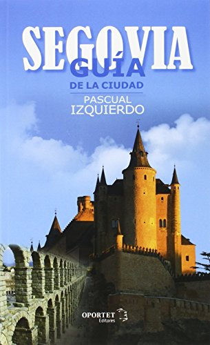 Segovia Guía De La Ciudad (CAMINO AL ANDAR)