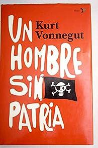Un Hombre Sin Patria / A Man Without A Country par Kurt Vonnegut