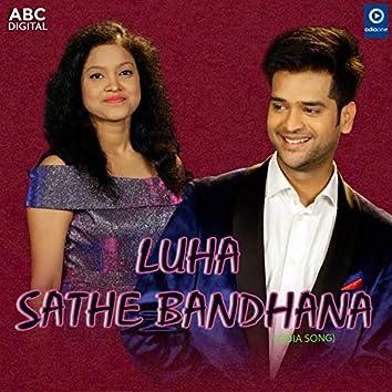 Luha Sathe Bandhana