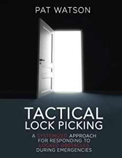 Tactical Lock Picking: A Systemized Approach for Responding to Locked Obstacles During Emergencies