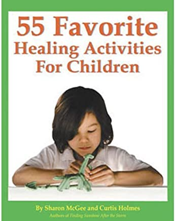 55 Favorite Healing Activities For Children by Lawrence Shapiro (2010-05-07)