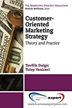Customer-Oriented Marketing Strategy: Theory and Practice (The Marketing Strategy Collection)