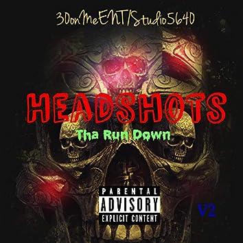 HeadShots(tha Run Down)