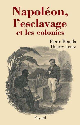 Napoléon, l'esclavage et les colonies (Divers Histoire)