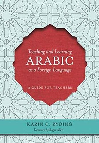Compare Textbook Prices for Teaching and Learning Arabic as a Foreign Language: A Guide for Teachers Illustrated Edition ISBN 9781589016576 by Ryding, Karin C.,Allen, Roger