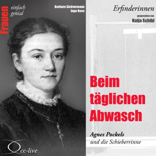 Beim täglichen Abwasch - Agnes Pockels und die Schieberrinne audiobook cover art