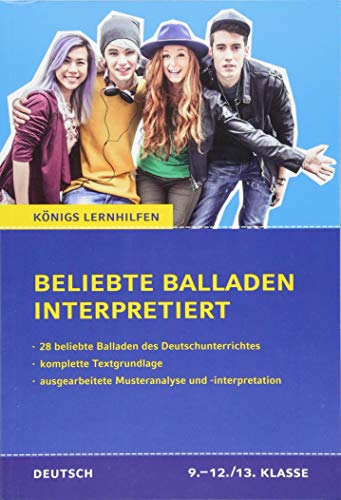 Beliebte Balladen interpretiert.: 28 beliebte Balladen des Deutschunterrichtes (Königs Lernhilfen)