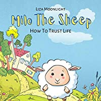 Milo The Sheep: How To Trust Life
