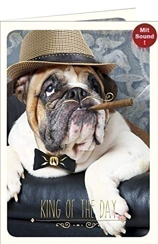 Geburtstagskarte mit Musik - Musikkarte Bulldogge, King of the Day