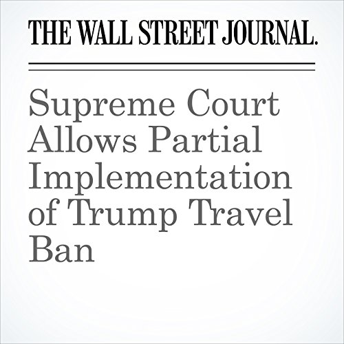 Supreme Court Allows Partial Implementation of Trump Travel Ban copertina