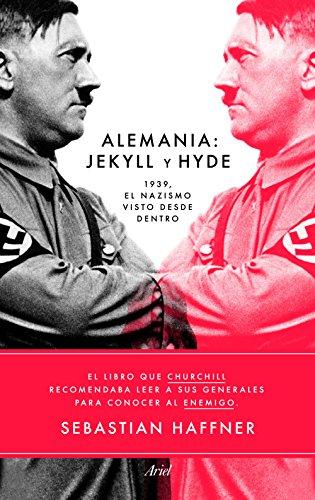Alemania Jekyll y Hyde: 1939, el nazismo visto desde dentro (Ariel)