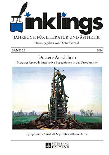 inklings  Jahrbuch fuer Literatur und Aesthetik: Duestere Aussichten  Margaret Atwoods imaginative Expeditionen in das Unwohnliche