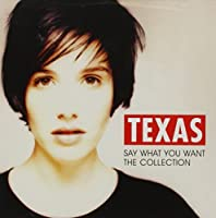 Say What You Want - The Collection / Texas by Texas (2012-07-03)