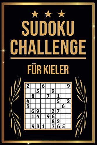 SUDOKU Challenge für Kieler: Sudoku Buch I 300 Rätsel inkl. Anleitungen & Lösungen I Leicht bis Schwer I A5 I Tolles Geschenk für Kieler