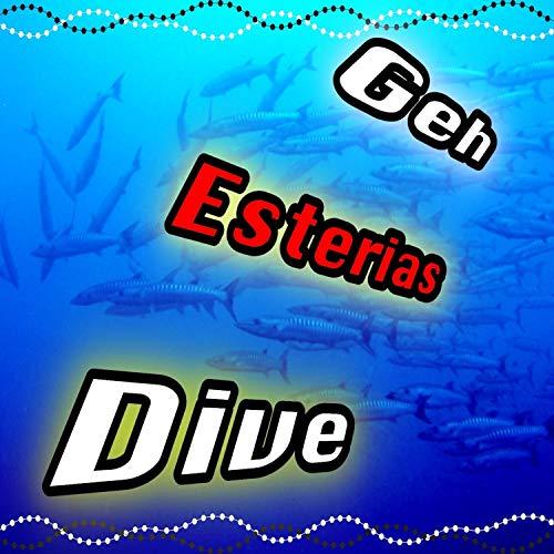 Geh Esterias Dive