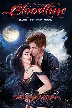 Bark At The Moon: Bloodline by [Sabian Masters, Abeer Malik, Nancy Mazza]