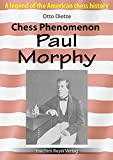 Chess Phenomenon Paul Morphy: A legend of the American chess history