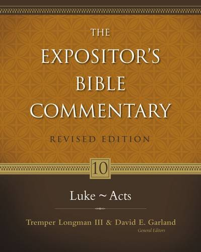 Expositor's Bible Commentary. Volume 10. Luke-Acts. Revised Edition (Expositor's Bible Commentary)