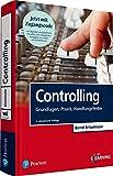 Controlling: Grundlagen, Praxis, Handlungsfelder (Pearson Studium - Economic BWL) - Bernd Britzelmaier