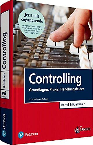 Controlling. Mit eLearning-Zugang 'MyLab | Controlling': Grundlagen, Praxis, Handlungsfelder (Pearson Studium - Economic BWL)