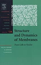 Structure and Dynamics of Membranes: I. From Cells to Vesicles / II. Generic and Specific Interactions (Volume 1A) (Handbook of Biological Physics (Volume 1A))