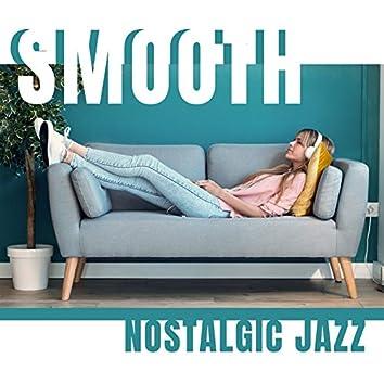 Smooth Nostalgic Jazz: Relaxation, Rest & Sleep