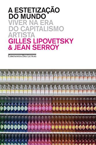 A estetização do mundo: Viver na era do capitalismo artista