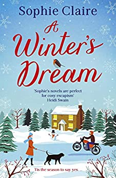 A Winter's Dream: A heart-warming and feel-good cosy read for 2020 by [Sophie Claire]