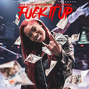 Fuck It Up (feat. Toosii)