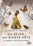 Das Reich der Sieben Höfe – Flammen und Finsternis: Roman (Das Reich der sieben Höfe-Reihe 2)