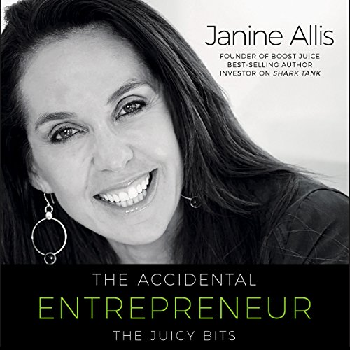 The Accidental Entrepreneur     The Juicy Bits              By:                                                                                                                                 Janine Allis                               Narrated by:                                                                                                                                 Rachael Tidd                      Length: 7 hrs and 1 min     2 ratings     Overall 4.0