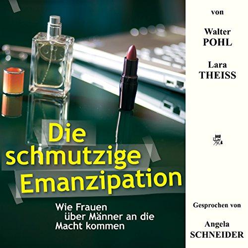 Die schmutzige Emanzipation audiobook cover art
