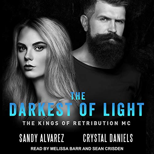 The Darkest of Light     Kings of Retribution MC Series, Book 2              By:                                                                                                                                 Crystal Daniels,                                                                                        Sandy Alvarez                               Narrated by:                                                                                                                                 Melissa Barr,                                                                                        Sean Crisden                      Length: 7 hrs and 1 min     7 ratings     Overall 5.0