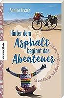Hinter dem Asphalt beginnt das Abenteuer: Mit dem Fahrrad zwei Jahre durch drei Amerikas