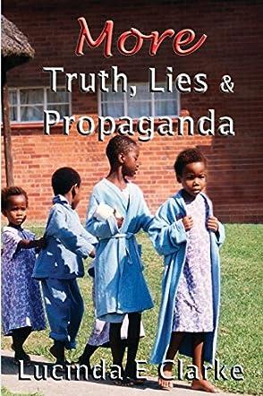 More Truth, Lies and Propaganda