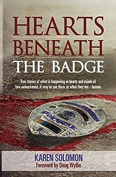 Hearts Beneath the Badge by [Karen Solomon, Mary Sutton, Doug Wyllie]