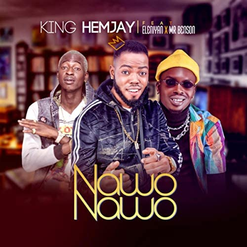 King Hemjay feat. Eleniyan & Mr. Benson