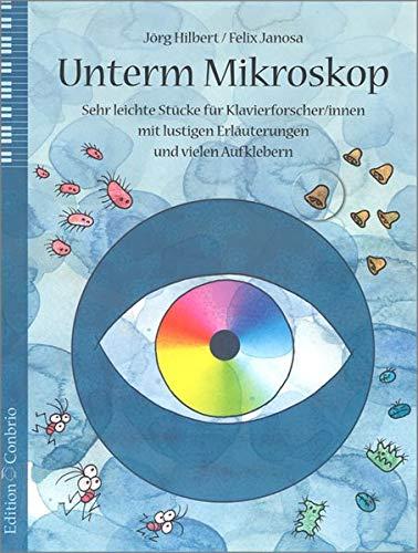 Unterm Mikroskop: Sehr leichte Stücke für Klavierforscher/innen mit lustigen Erläuterungen und vielen Aufklebern