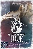 Street Love. Für immer die deine (Street Stories 1)