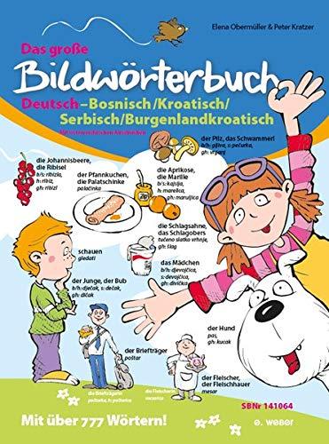 Das große Bildwörterbuch Deutsch-Bosnisch/Kroatisch/Serbisch/Burgenlandkroatisch: Mit österreichischen Ausdrücken