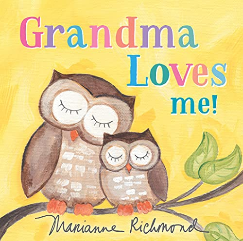 Grandma Loves Me!: A Sweet Baby Animal Book About a Grandmother's Love (Valentine's Day Gift for Grandchildren or Grandma) (Marianne Richmond)
