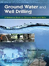 Ground Water And Well Drilling : A Reference Book On Ground Water And Wells