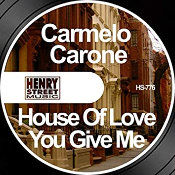 House of Love / You Give Me