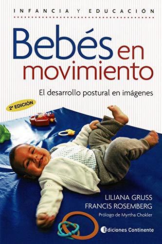 BEBÉS EN Movimiento (2ª Ed). el Desarrollo POSTURAL en imágenes