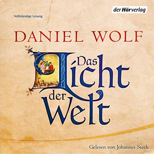 Das Licht der Welt     Die Fleury-Serie 2              By:                                                                                                                                 Daniel Wolf                               Narrated by:                                                                                                                                 Johannes Steck                      Length: 34 hrs and 30 mins     5 ratings     Overall 4.8